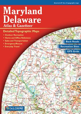 Maryland and Delaware Atlas & Gazetteer By Delorme (EDT)