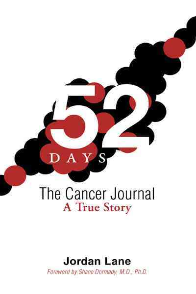 52 Days: the Cancer Journal By Lane, Jordan