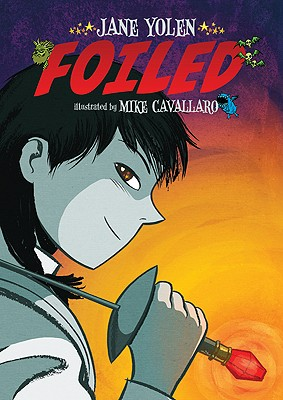 Foiled By Yolen, Jane/ Cavallaro, Mike (ILT)
